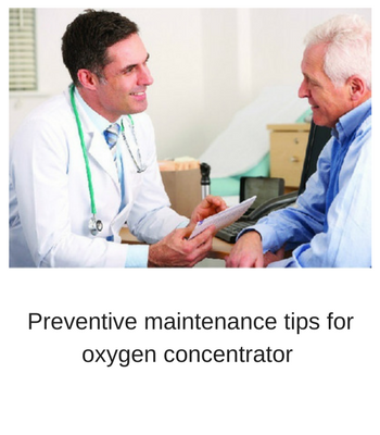 Preventive maintenance tips for oxygen concentrator
